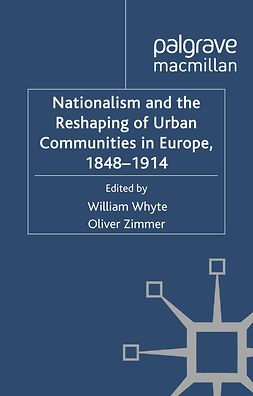 Whyte, William - Nationalism and the Reshaping of Urban Communities in Europe, 1848–1914, e-bok