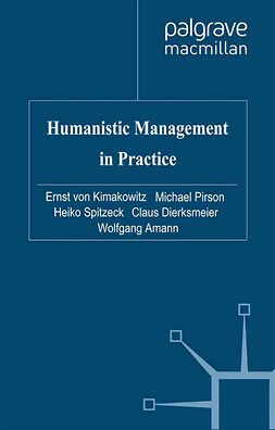 Amann, Wolfgang - Humanistic Management in Practice, e-bok