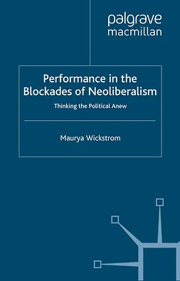 Wickstrom, Maurya - Performance in the Blockades of Neoliberalism, e-bok