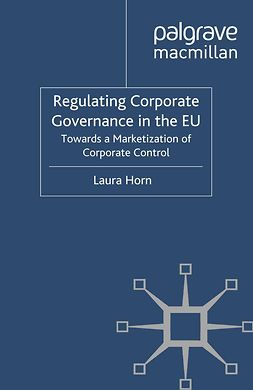 Horn, Laura - Regulating Corporate Governance in the EU, ebook