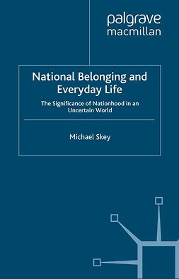 Skey, Michael - National Belonging and Everyday Life, ebook
