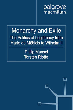 Mansel, Philip - Monarchy and Exile, ebook