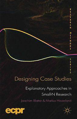 Blatter, Joachim - Designing Case Studies, ebook