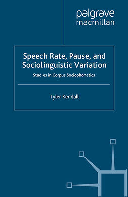 Kendall, Tyler - Speech Rate, Pause and Sociolinguistic Variation, ebook
