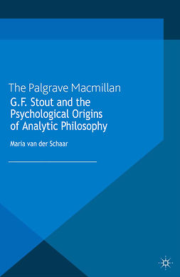 Schaar, Maria - G.F. Stout and the Psychological Origins of Analytic Philosophy, ebook