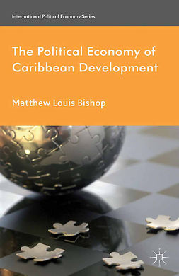 Bishop, Matthew Louis - The Political Economy of Caribbean Development, e-bok
