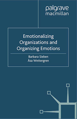 Sieben, Barbara - Emotionalizing Organizations and Organizing Emotions, ebook