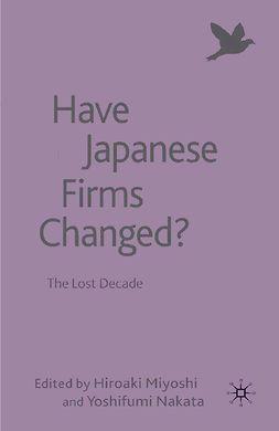 Miyoshi, Hiroaki - Have Japanese Firms Changed?, ebook
