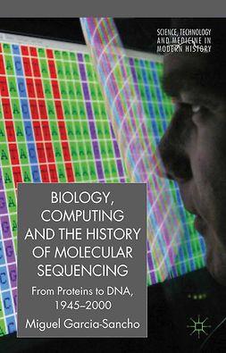 García-Sancho, Miguel - Biology, Computing, and the History of Molecular Sequencing, ebook