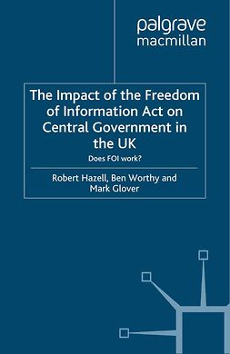 Glover, Mark - The Impact of the Freedom of Information Act on Central Government in the UK, ebook