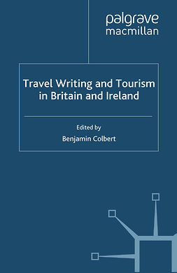 Colbert, Benjamin - Travel Writing and Tourism in Britain and Ireland, e-bok