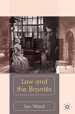 Ward, Ian - Law and the Brontës, ebook
