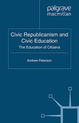 Peterson, Andrew - Civic Republicanism and Civic Education, e-kirja