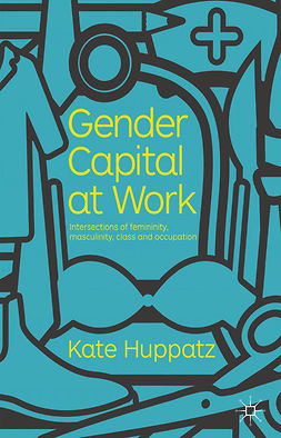 Huppatz, Kate - Gender Capital at Work, ebook