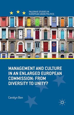Ban, Carolyn - Management and Culture in an Enlarged European Commission, ebook