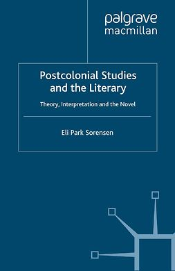Sorensen, Eli Park - Postcolonial Studies and the Literary, e-kirja