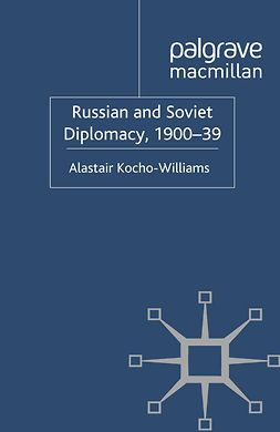 Kocho-Williams, Alastair - Russian and Soviet Diplomacy, 1900–39, e-bok