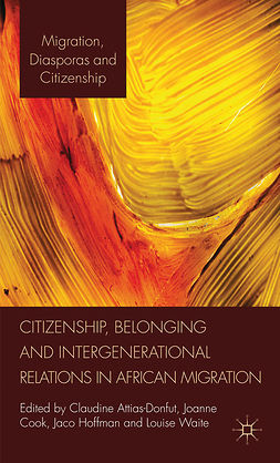 Attias-Donfut, Claudine - Citizenship, Belonging and Intergenerational Relations in African Migration, e-kirja