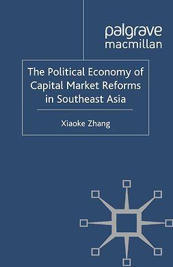 Zhang, Xiaoke - The Political Economy of Capital Market Reforms in Southeast Asia, e-kirja