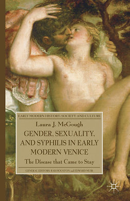 McGough, Laura J. - Gender, Sexuality, and Syphilis in Early Modern Venice, ebook