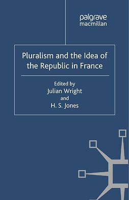 Jones, H. S. - Pluralism and the Idea of the Republic in France, e-kirja