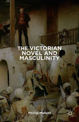 Mallett, Phillip - The Victorian Novel and Masculinity, ebook