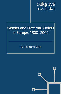 Cross, Máire Fedelma - Gender and Fraternal Orders in Europe, 1300–2000, ebook