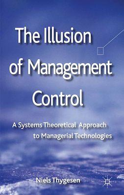Thygesen, Niels - The Illusion of Management Control, e-kirja
