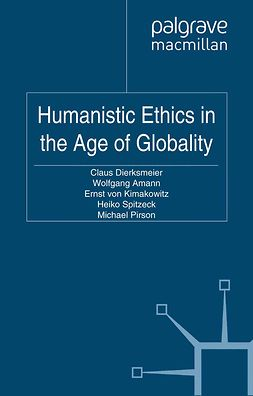 Amann, Wolfgang - Humanistic Ethics in the Age of Globality, e-bok