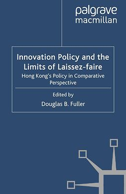 Fuller, Douglas B. - Innovation Policy and the Limits of Laissez-faire, ebook