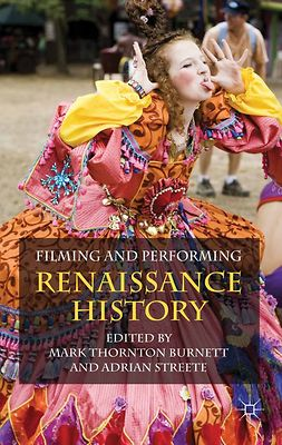 Burnett, Mark Thornton - Filming and Performing Renaissance History, e-bok
