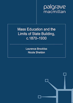 Brockliss, Laurence - Mass Education and the Limits of State Building, c.1870–1930, e-bok