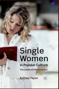Taylor, Anthea - Single Women in Popular Culture, ebook