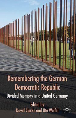 Clarke, David - Remembering the German Democratic Republic, e-bok