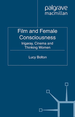 Bolton, Lucy - Film and Female Consciousness, ebook