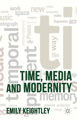 Keightley, Emily - Time, Media and Modernity, e-bok