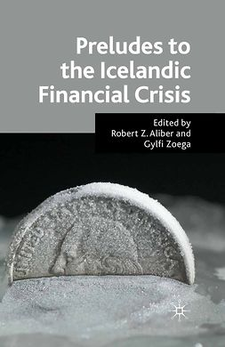 Aliber, Robert Z. - Preludes to the Icelandic Financial Crisis, ebook