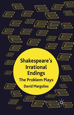 Margolies, David - Shakespeare's Irrational Endings, ebook