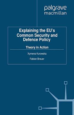 Breuer, Fabian - Explaining the EU's Common Security and Defence Policy, e-bok