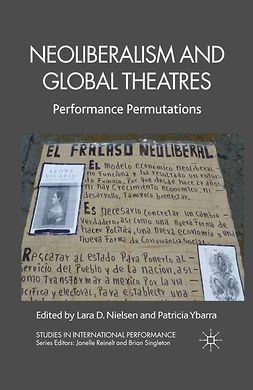Nielsen, Lara D. - Neoliberalism and Global Theatres, e-bok