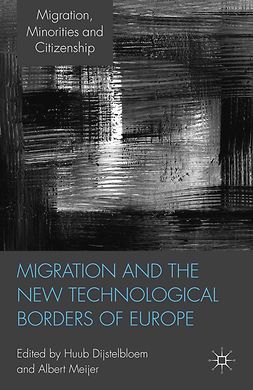Dijstelbloem, Huub - Migration and the New Technological Borders of Europe, ebook