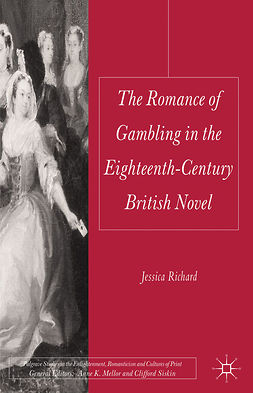 Richard, Jessica - The Romance of Gambling in the Eighteenth-Century British Novel, ebook