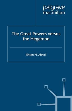 Ahrari, Ehsan M. - The Great Powers versus the Hegemon, e-kirja