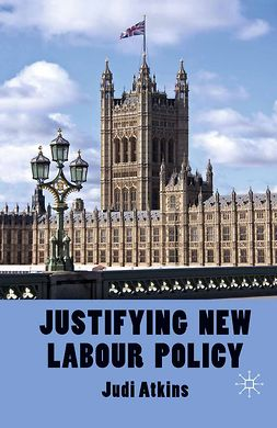 Atkins, Judi - Justifying New Labour Policy, ebook