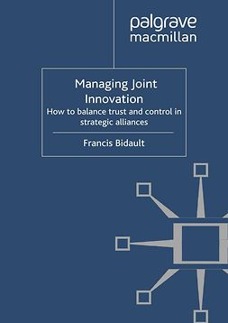 Bidault, Francis - Managing Joint Innovation, ebook