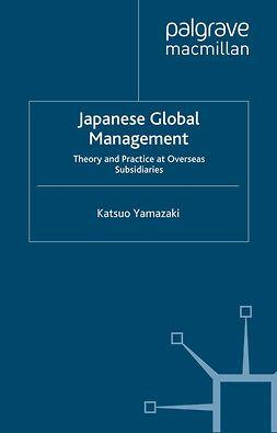 Yamazaki, Katsuo - Japanese Global Management, ebook