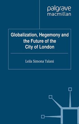Talani, Leila Simona - Globalization, Hegemony and the Future of the City of London, ebook