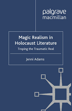 Adams, Jenni - Magic Realism in Holocaust Literature, ebook