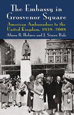 Holmes, Alison R. - The Embassy in Grosvenor Square, ebook