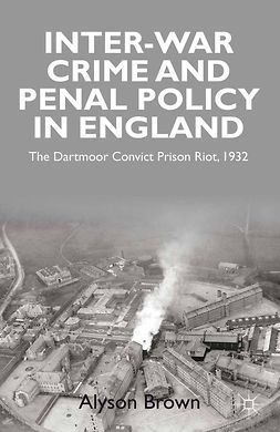 Brown, Alyson - Inter-war Penal Policy and Crime in England, ebook